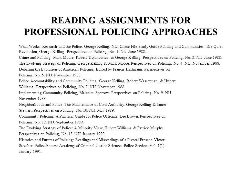 READING ASSIGNMENTS FOR PROFESSIONAL POLICING APPROACHES