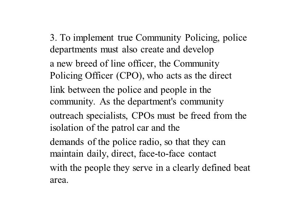 3. To implement true Community Policing, police departments must also create and develop