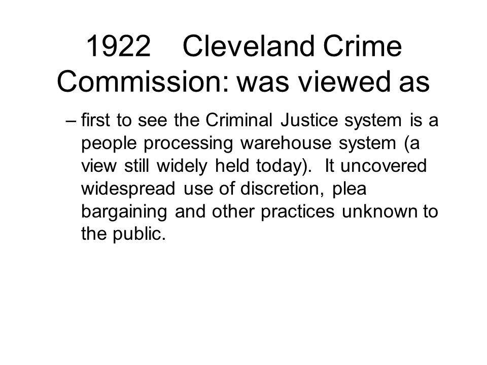 1922 Cleveland Crime Commission: was viewed as