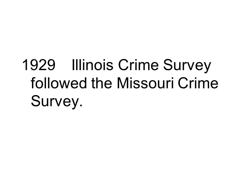 1929 Illinois Crime Survey followed the Missouri Crime Survey.