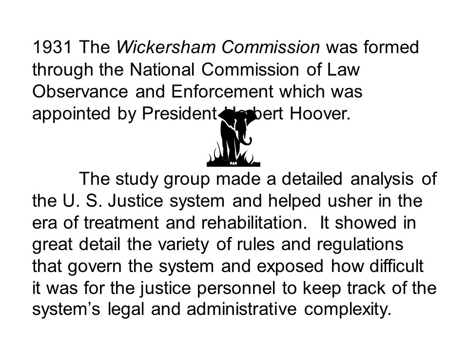 1931 The Wickersham Commission was formed