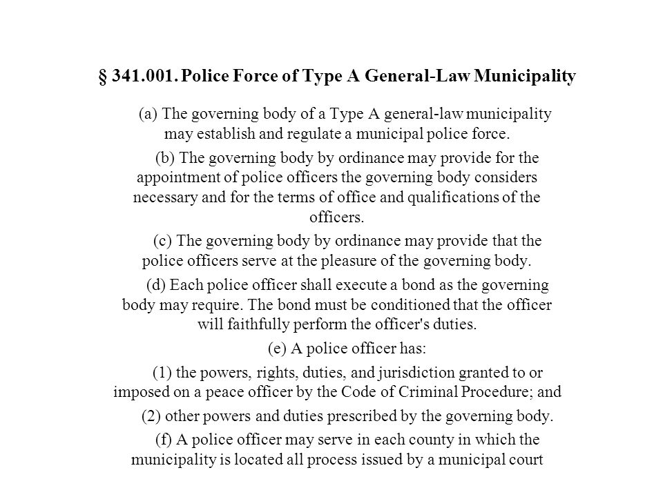 § 341.001. Police Force of Type A General-Law Municipality