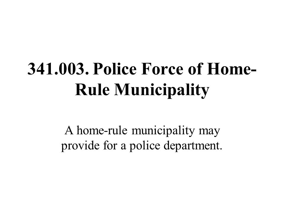 Police Force of Home-Rule Municipality