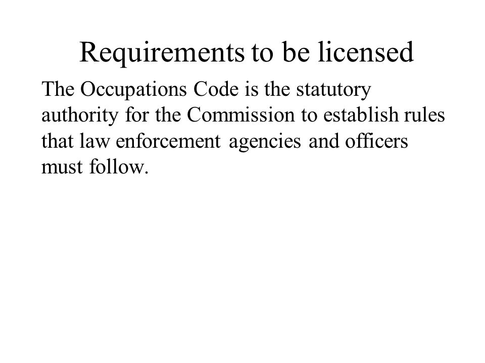 Requirements to be licensed