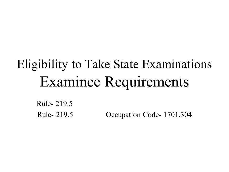 Eligibility to Take State Examinations Examinee Requirements