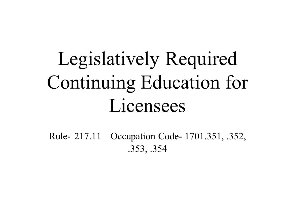 Legislatively Required Continuing Education for Licensees