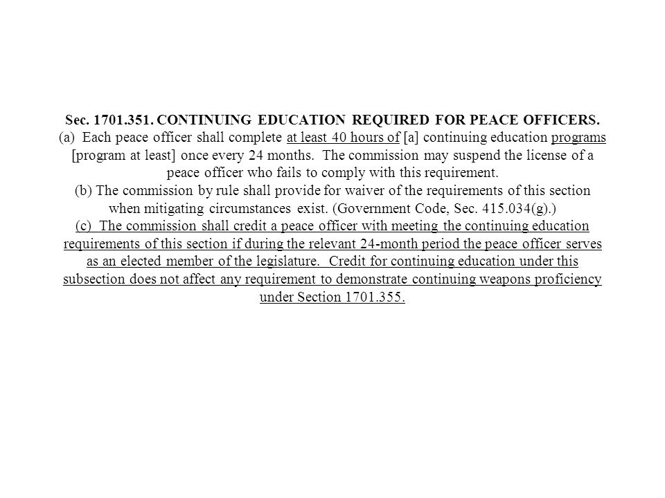 Sec. 1701. 351. CONTINUING EDUCATION REQUIRED FOR PEACE OFFICERS