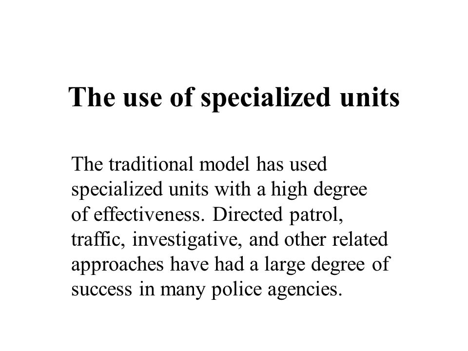 The use of specialized units