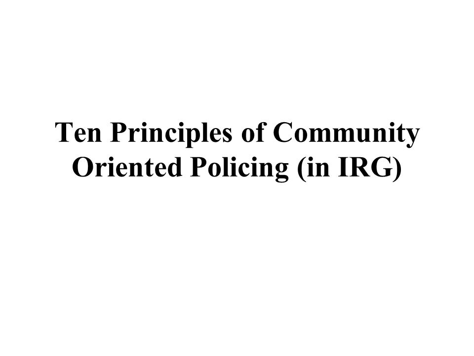 Ten Principles of Community Oriented Policing (in IRG)
