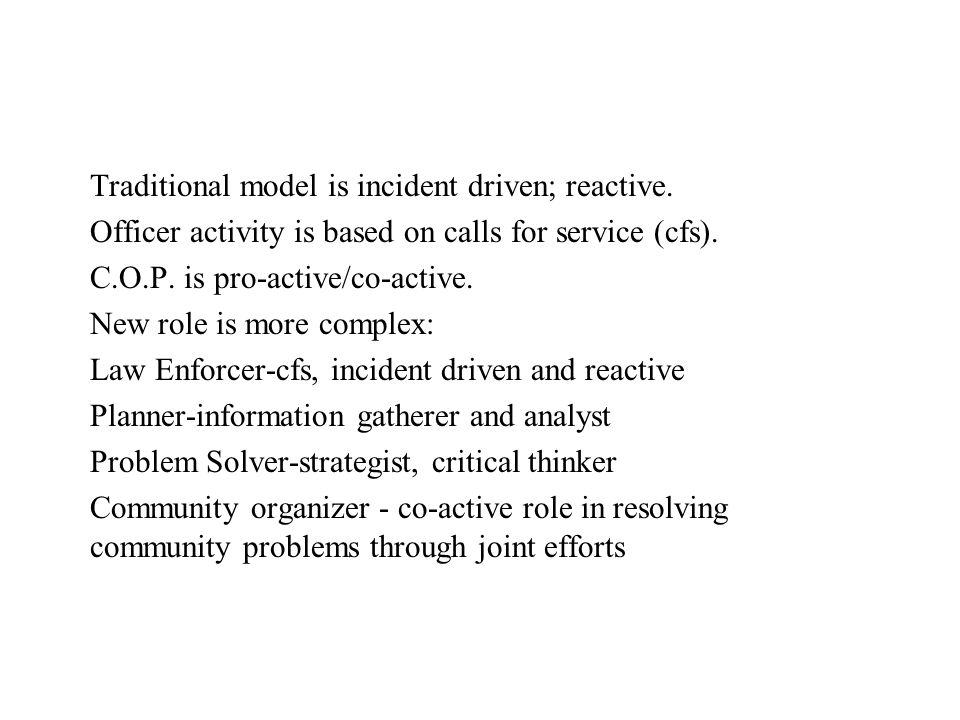 Traditional model is incident driven; reactive.