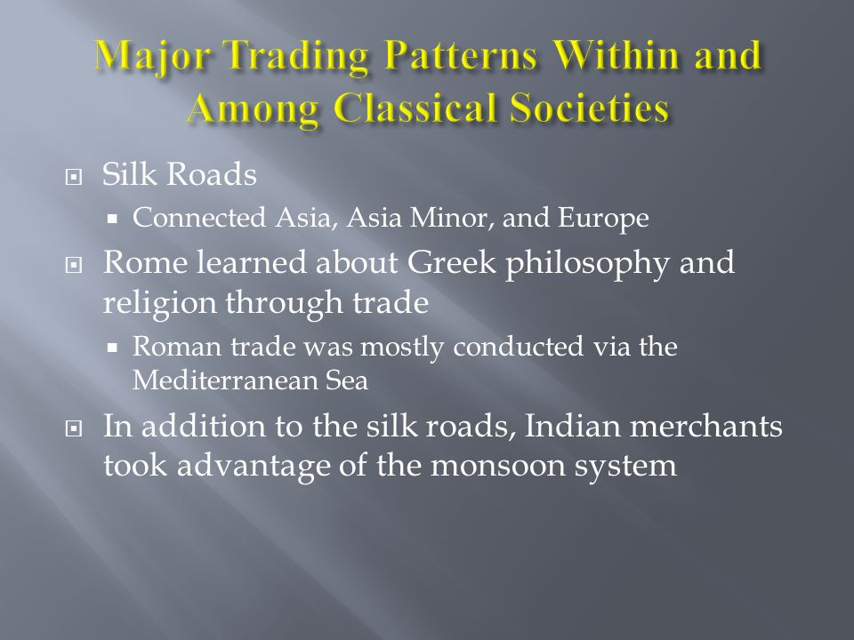 Major Trading Patterns Within and Among Classical Societies