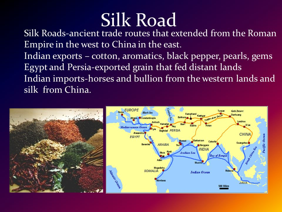 Silk Road Silk Roads-ancient trade routes that extended from the Roman Empire in the west to China in the east.