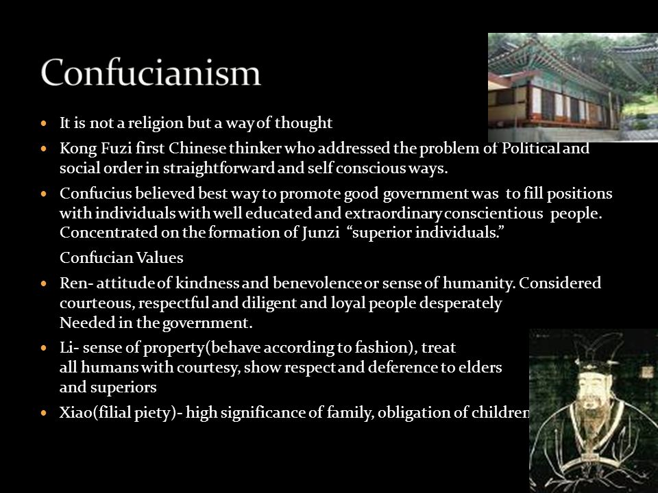 Confucianism It is not a religion but a way of thought