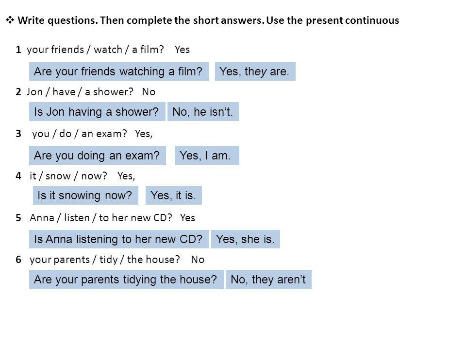 Write questions. Then complete the short answers