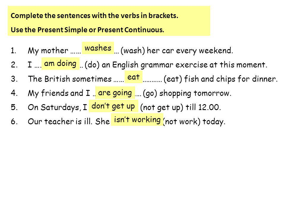 Complete the sentences with the verbs in brackets.