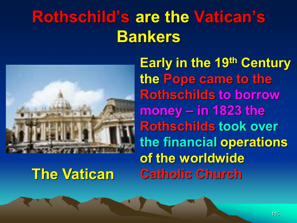 Rothschild's are the Vatican's Bankers