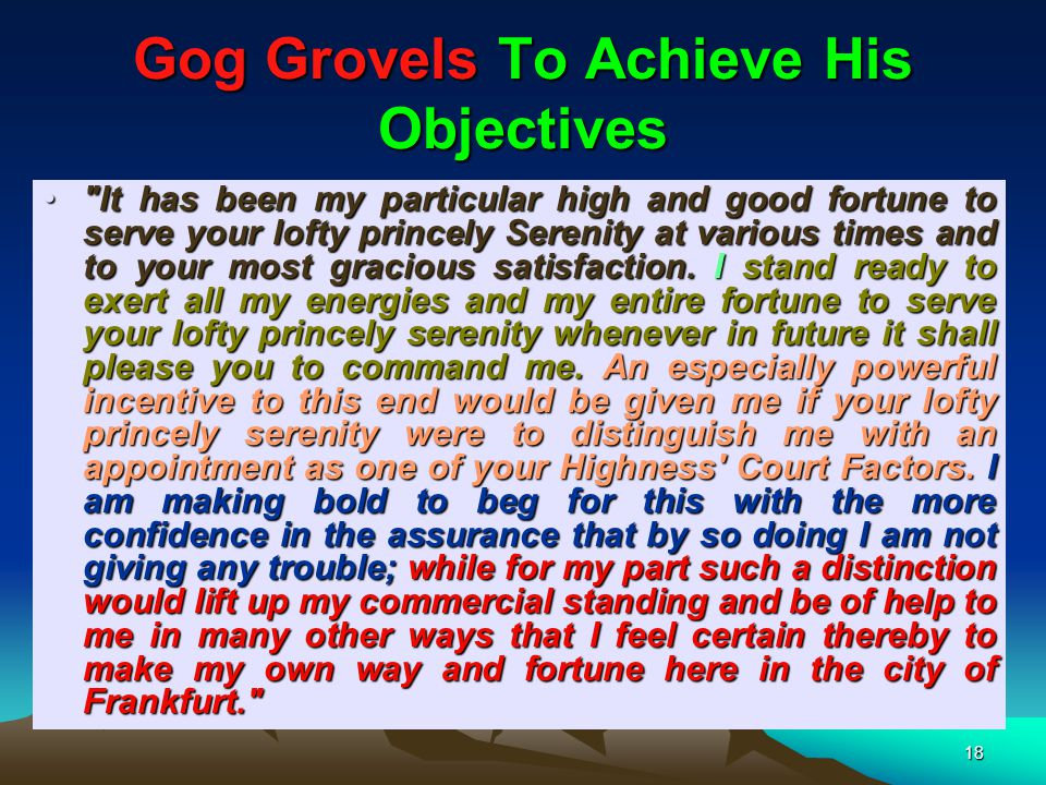 Gog Grovels To Achieve His Objectives