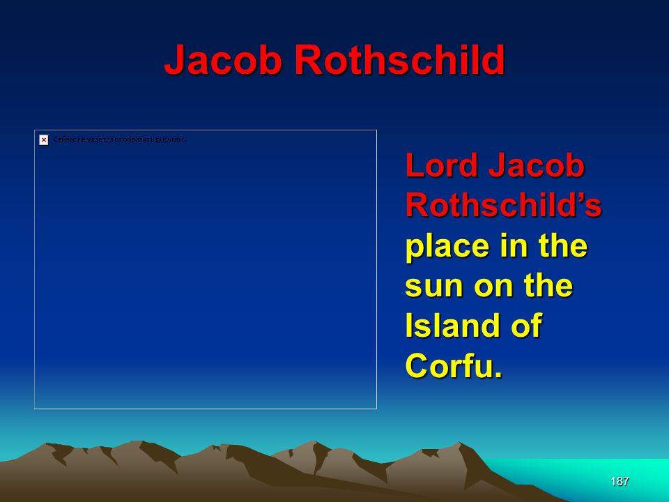 Jacob Rothschild Lord Jacob Rothschild's place in the sun on the Island of Corfu.