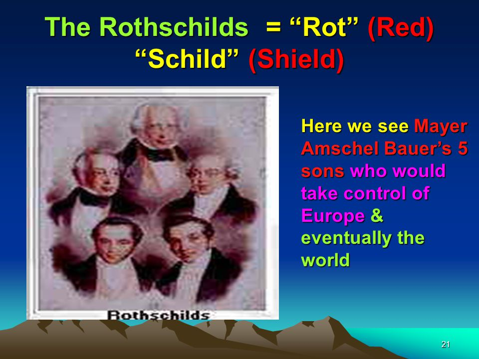 The Rothschilds = Rot (Red) Schild (Shield)