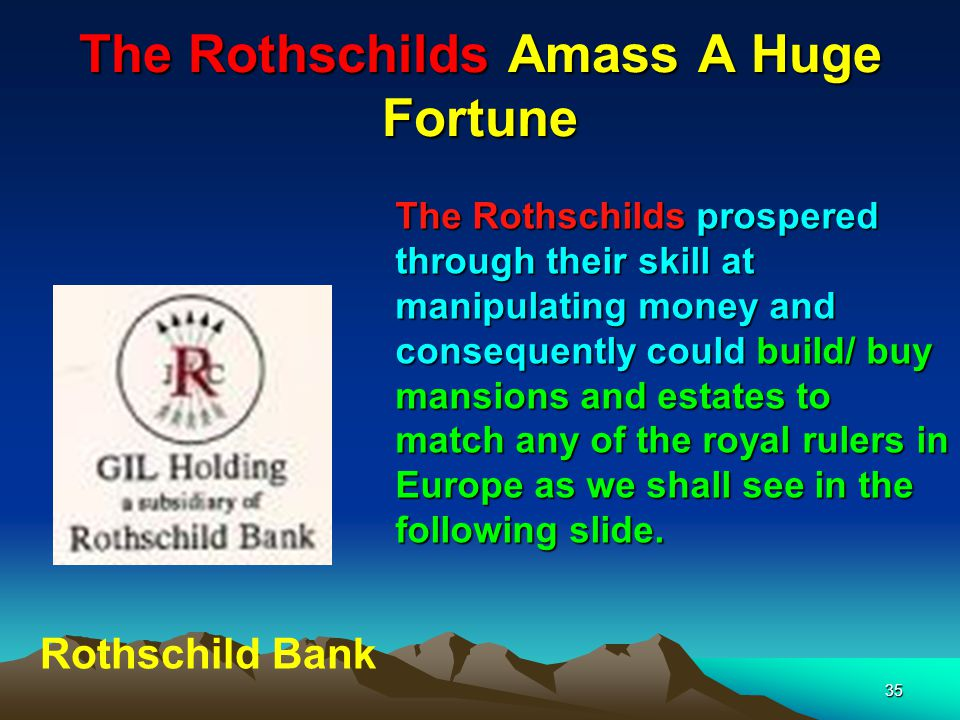 The Rothschilds Amass A Huge Fortune