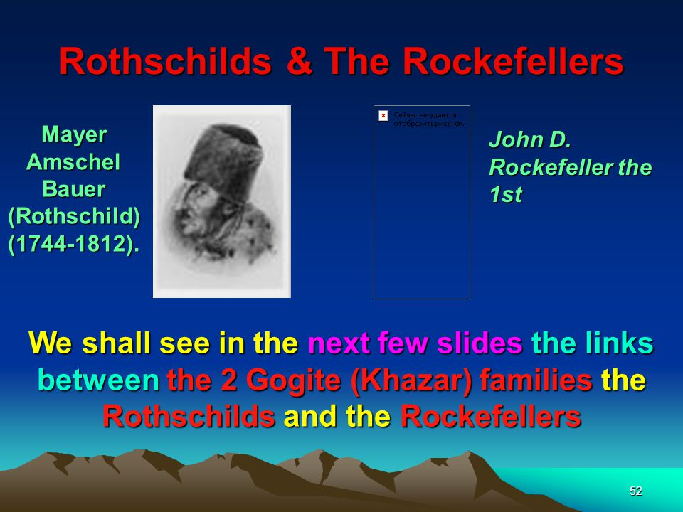 Rothschilds & The Rockefellers