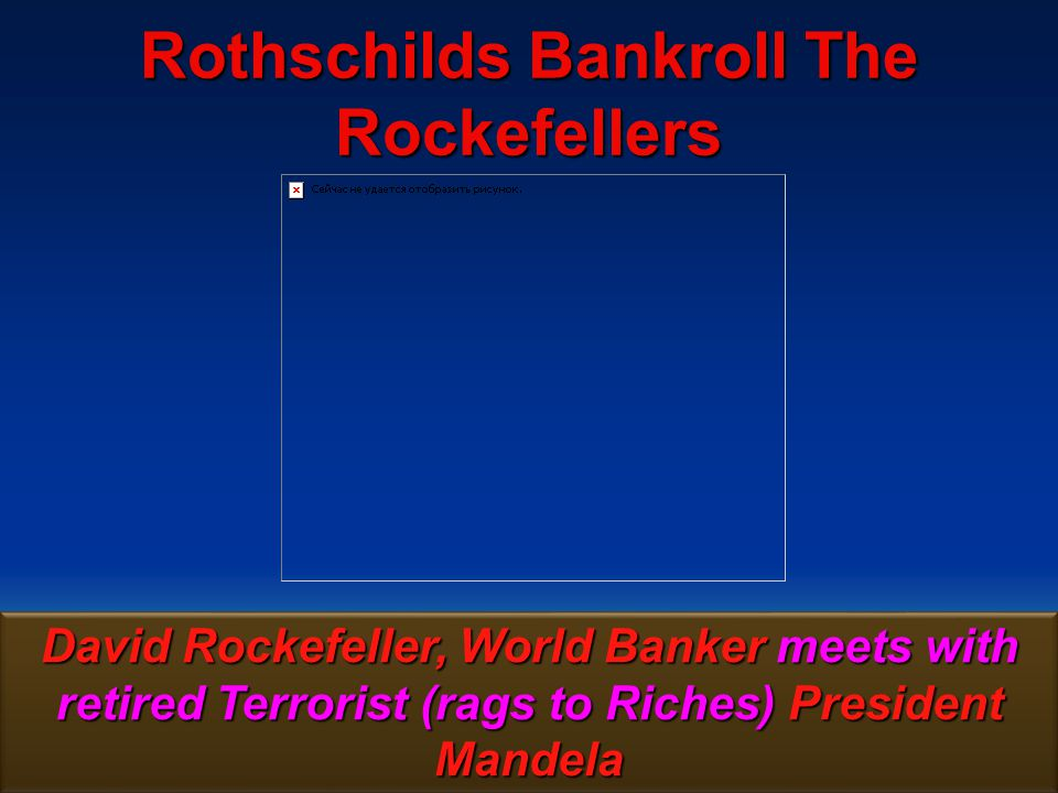 Rothschilds Bankroll The Rockefellers