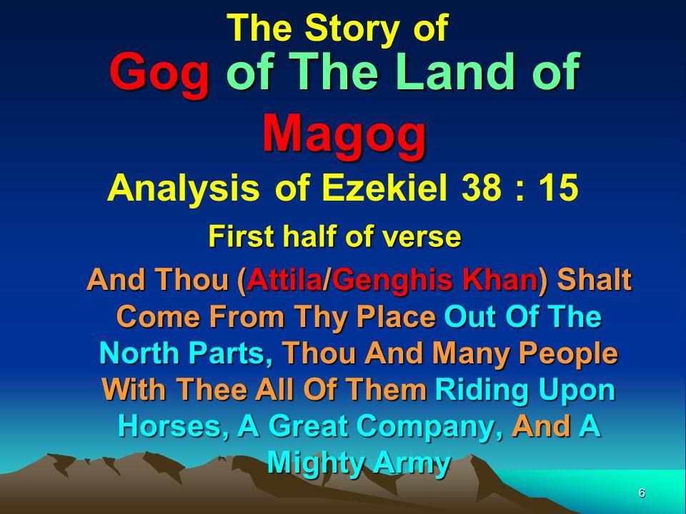 Gog of The Land of Magog The Story of Analysis of Ezekiel 38 : 15