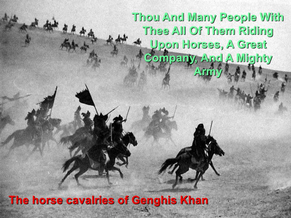 Thou And Many People With Thee All Of Them Riding Upon Horses, A Great Company, And A Mighty Army