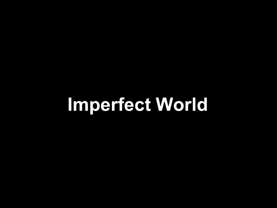 Imperfect World