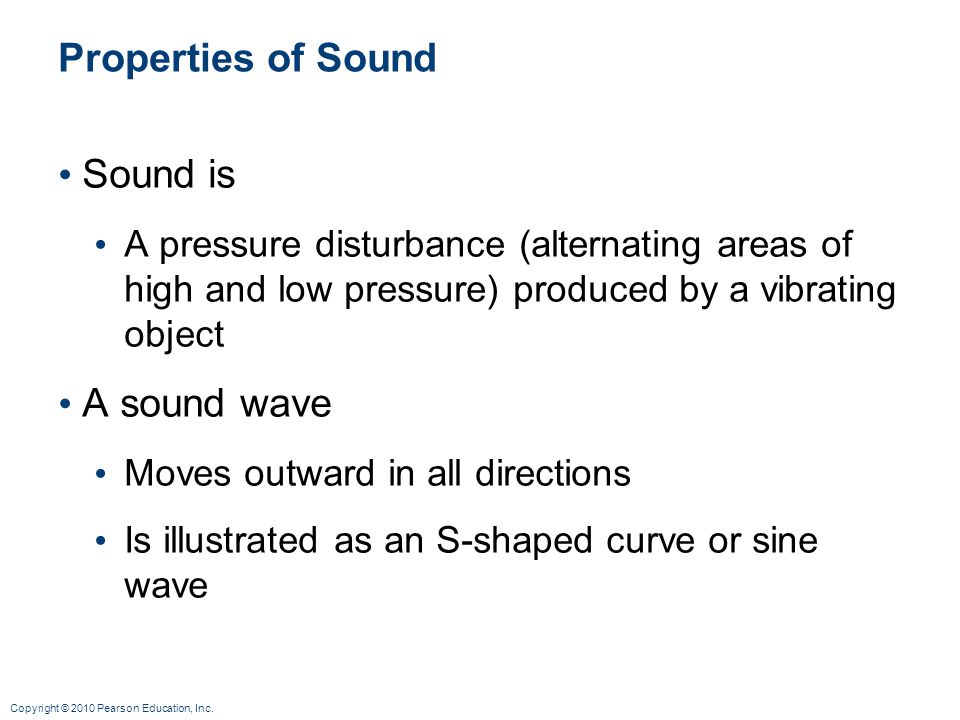 Properties of Sound Sound is A sound wave