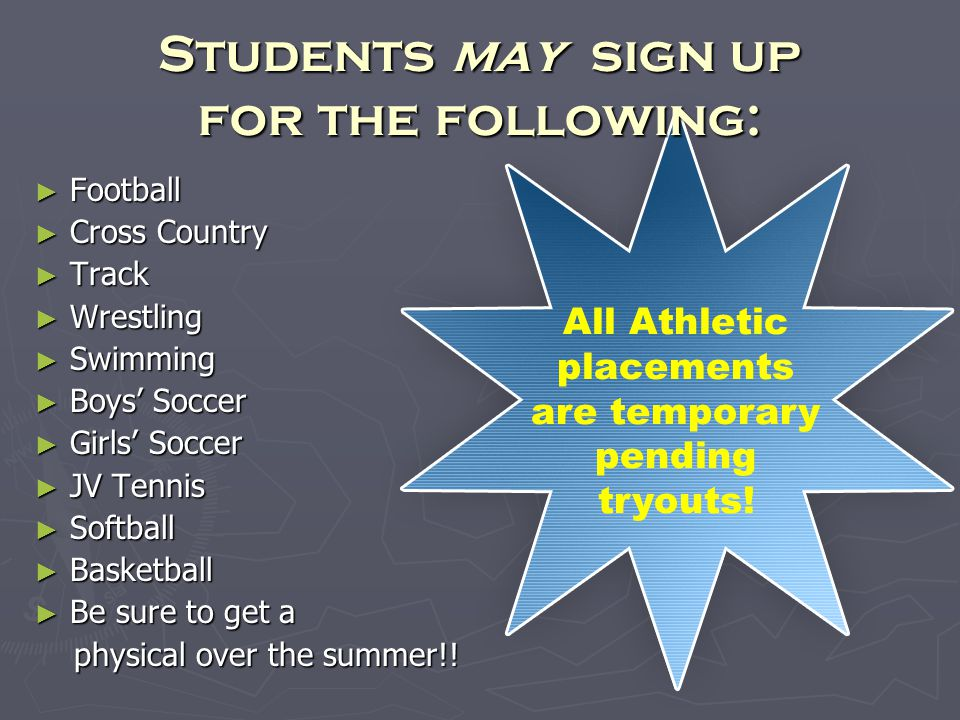 Students may sign up for the following: