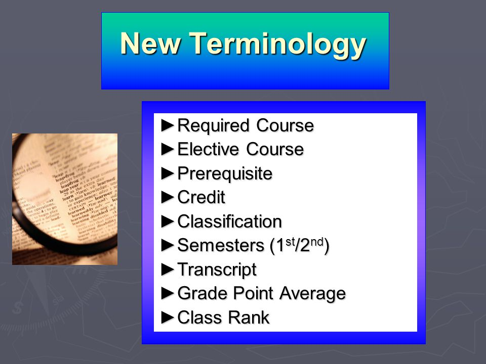 New Terminology ►Required Course ►Elective Course ►Prerequisite