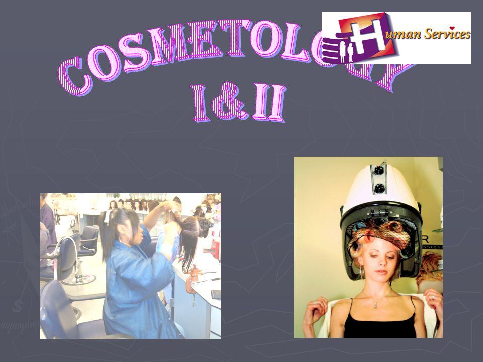 COSMETOLOGY I&II