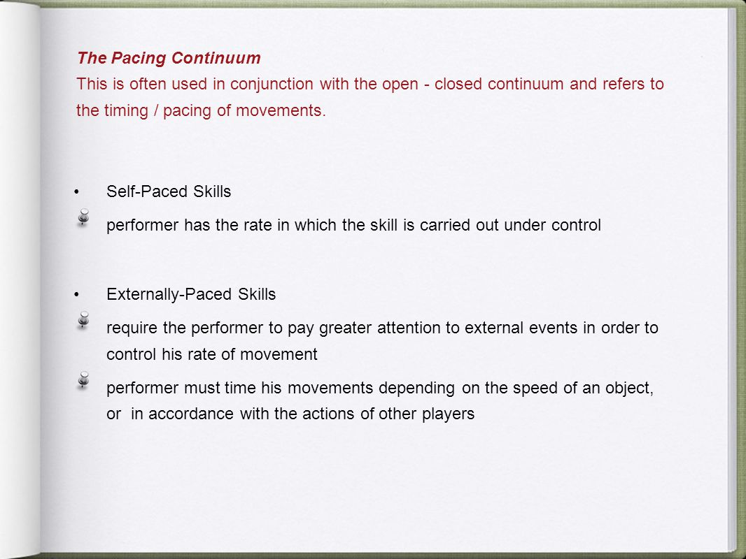 The Pacing Continuum This is often used in conjunction with the open - closed continuum and refers to the timing / pacing of movements.
