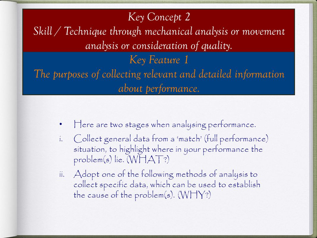 Key Concept 2 Skill / Technique through mechanical analysis or movement analysis or consideration of quality.