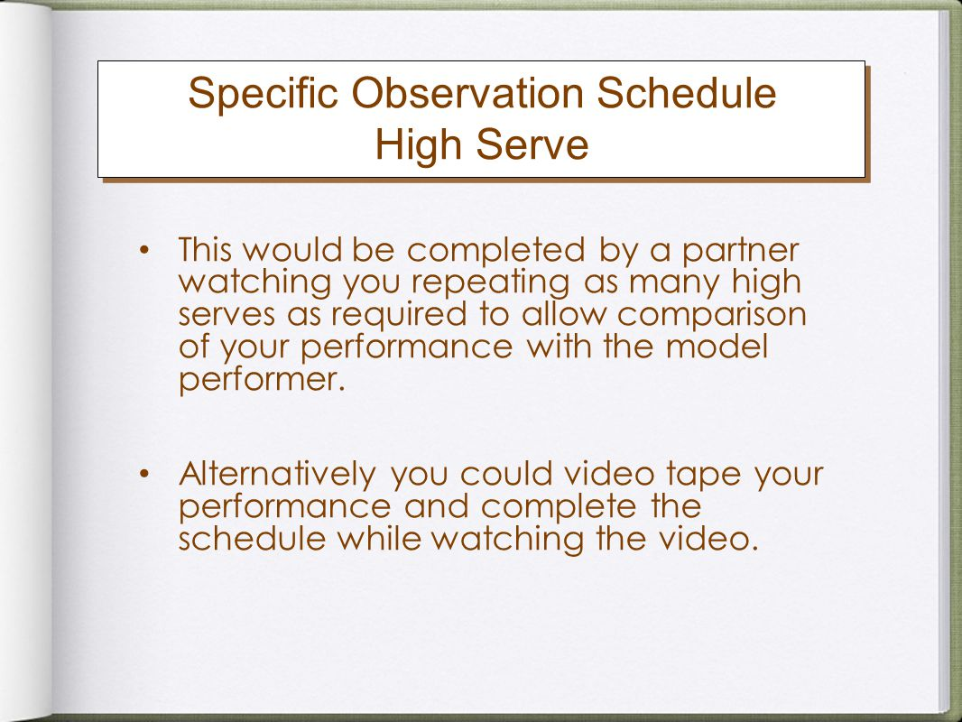 Specific Observation Schedule High Serve