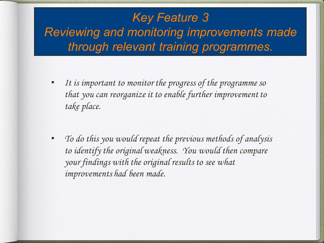 Key Feature 3 Reviewing and monitoring improvements made through relevant training programmes.