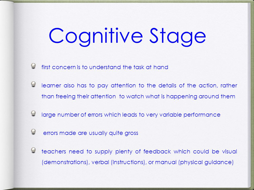 Cognitive Stage first concern is to understand the task at hand