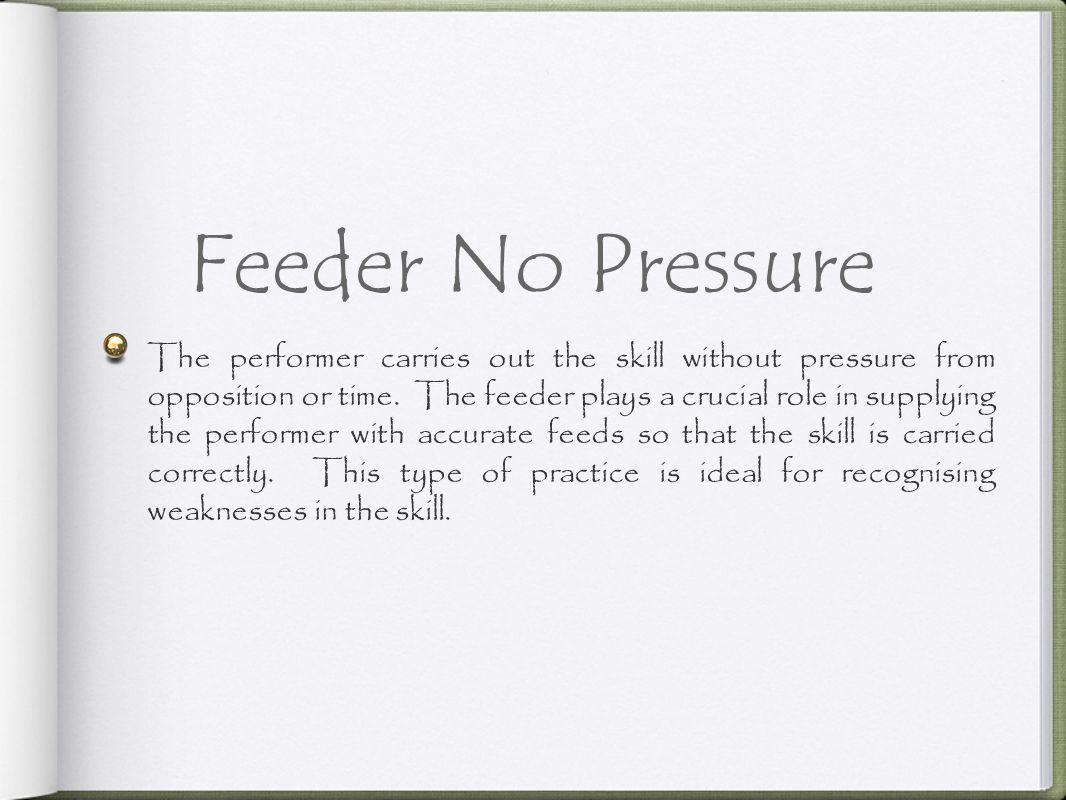 Feeder No Pressure