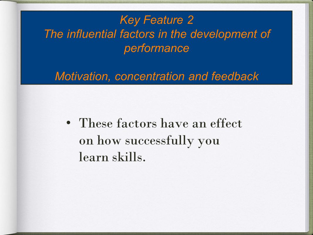 These factors have an effect on how successfully you learn skills.