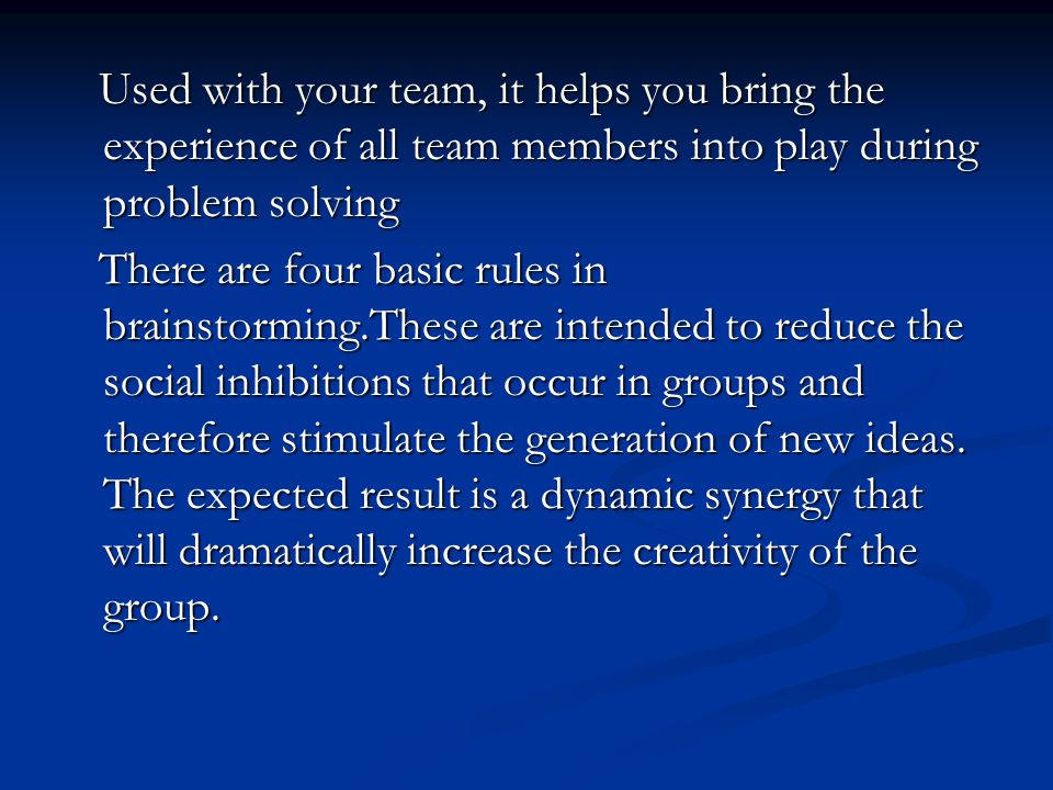 Used with your team, it helps you bring the experience of all team members into play during problem solving