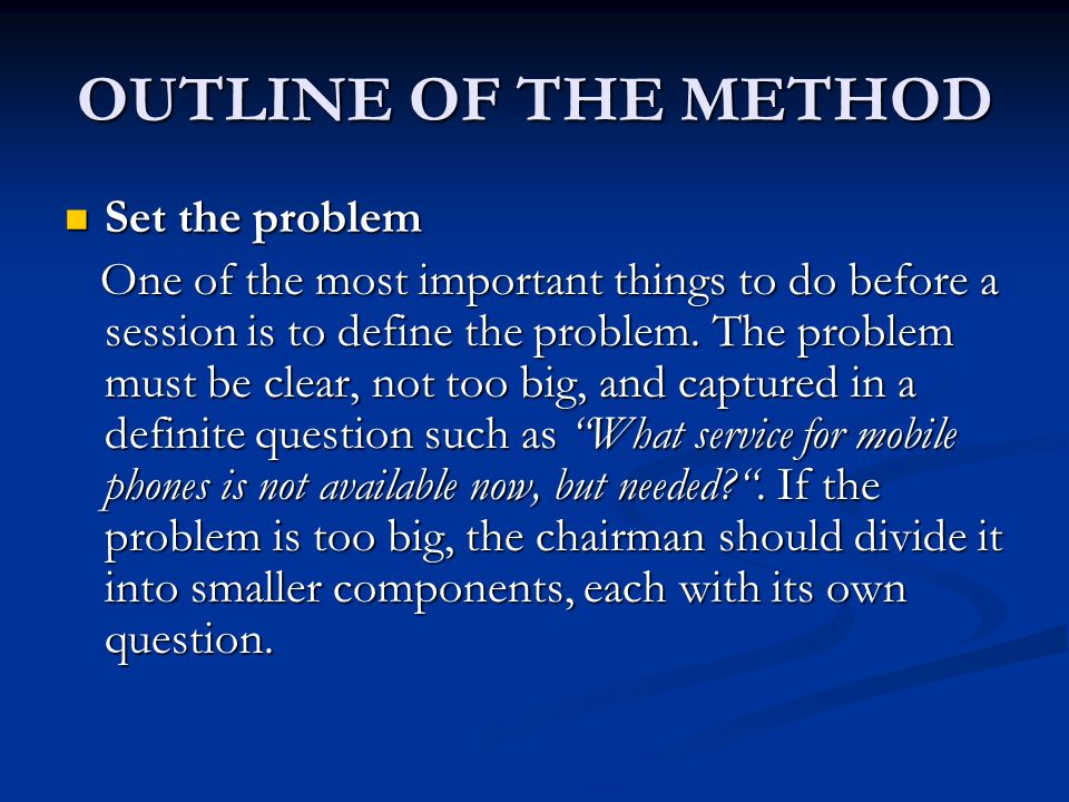 OUTLINE OF THE METHOD Set the problem