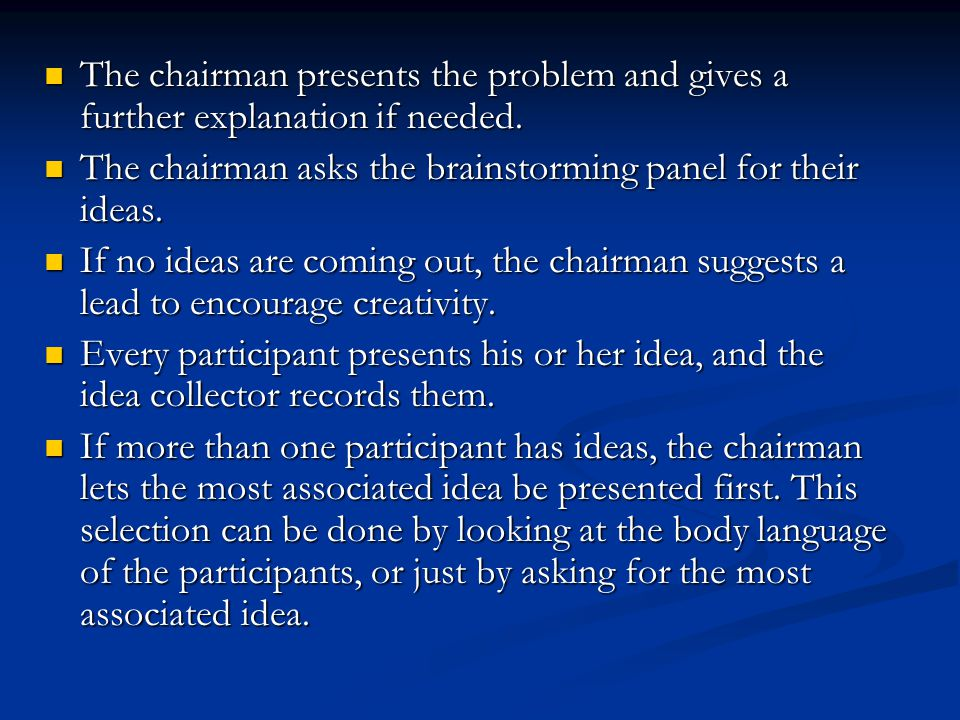 The chairman presents the problem and gives a further explanation if needed.