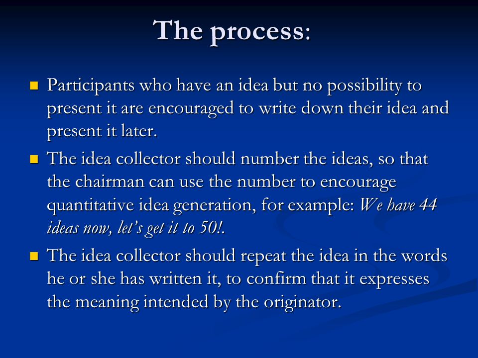The process: Participants who have an idea but no possibility to present it are encouraged to write down their idea and present it later.