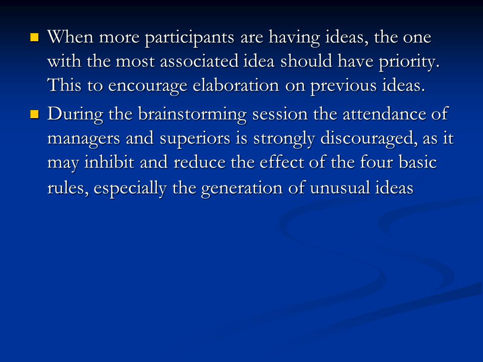 When more participants are having ideas, the one with the most associated idea should have priority. This to encourage elaboration on previous ideas.