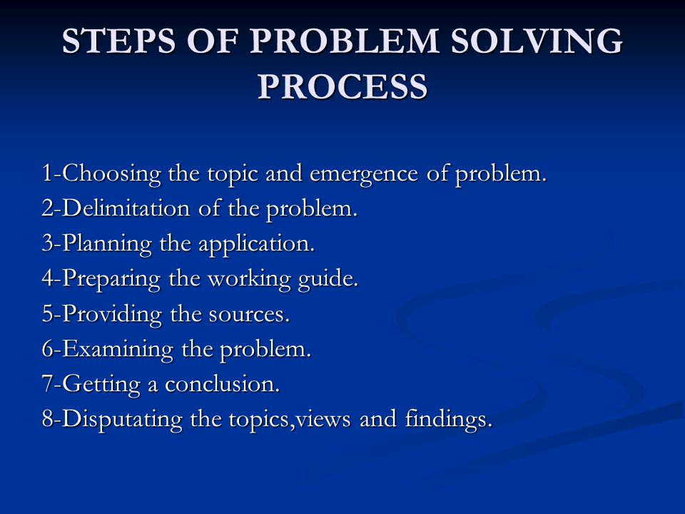 STEPS OF PROBLEM SOLVING PROCESS