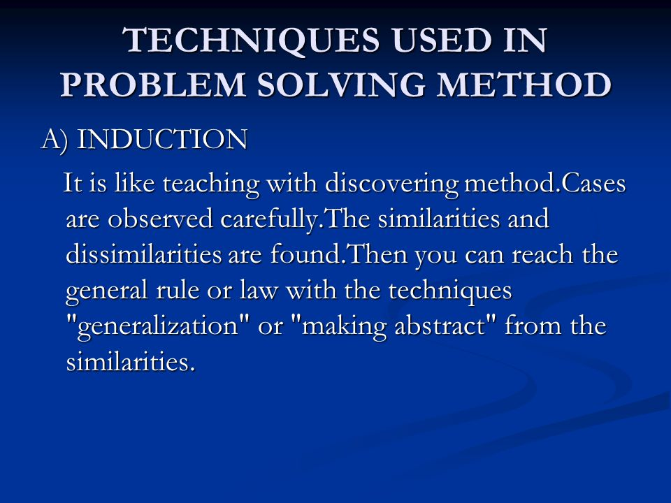 TECHNIQUES USED IN PROBLEM SOLVING METHOD