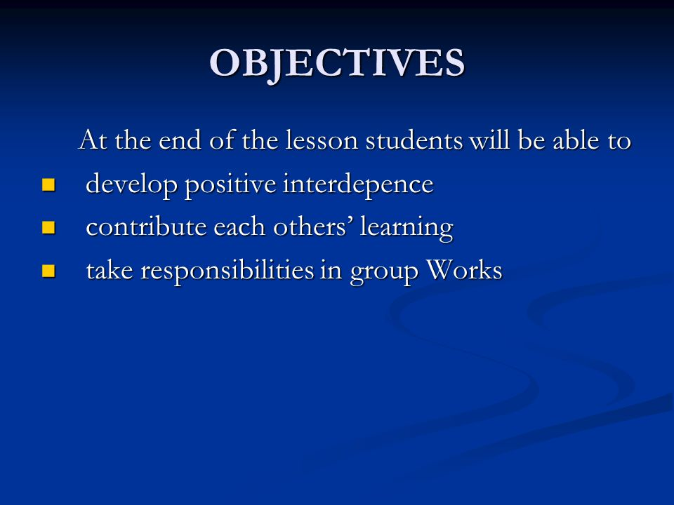 OBJECTIVES At the end of the lesson students will be able to