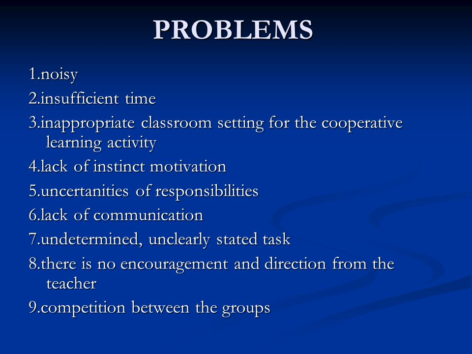 PROBLEMS 1.noisy 2.insufficient time