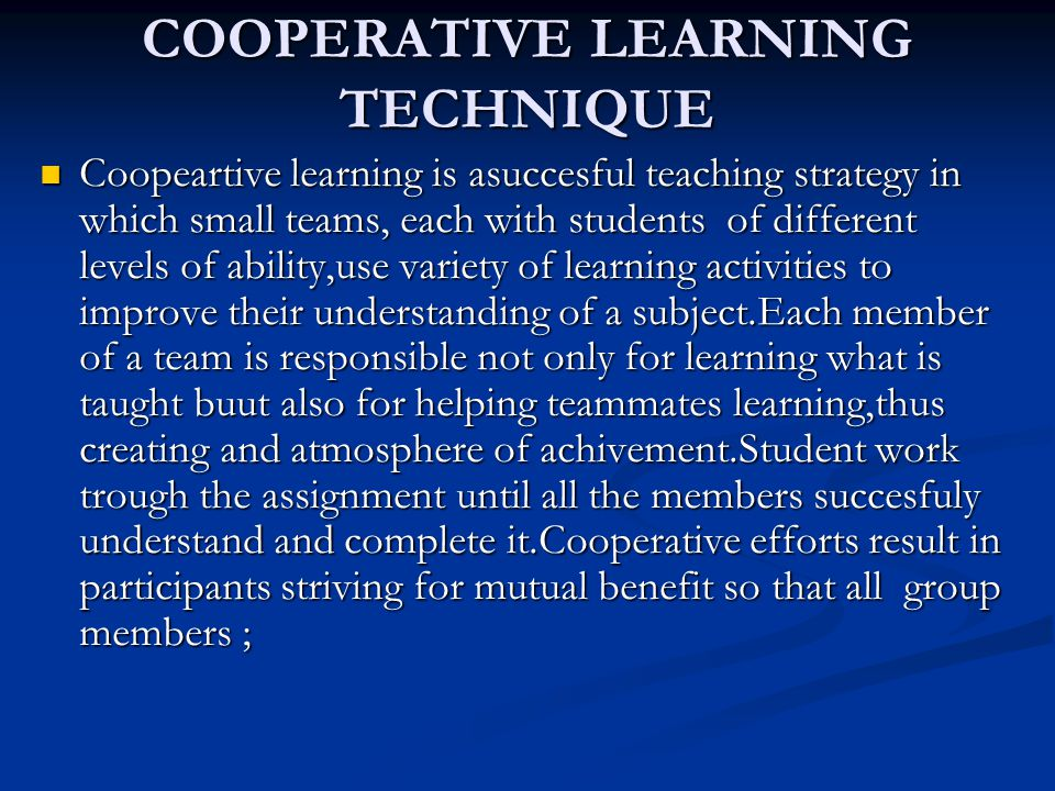 COOPERATIVE LEARNING TECHNIQUE